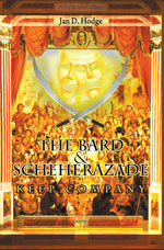 The Bard & Scheherazade Keep Company - Poems by Jan D. Hodge