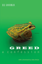 Greed: A Confession - Poems by D.R. Goodman