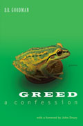 Greed: A Confession - poems by D.R. Goodman - front cover (click to enlarge)
