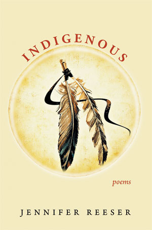 Indigenous- Poems by Jennifer Reeser