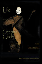 Life in the Second Circle - Poems by Michael Cantor