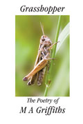 Grasshopper: The Poetry of M A Griffiths - front cover (click to enlarge)