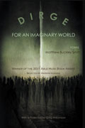 Dirge for an Imaginary World - poems by Matthew Buckley Smith - front cover (click to enlarge)