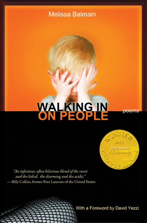 Walking in on People - poems by Melissa Balmain (with an foreword by David Yezzi)
