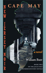 New Jersey Noir: Cape May - a novel by William Baer