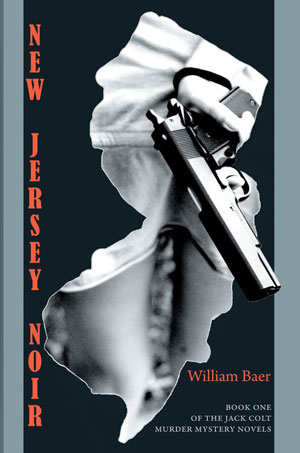 New Jersey Noir - A Novel by William Baer