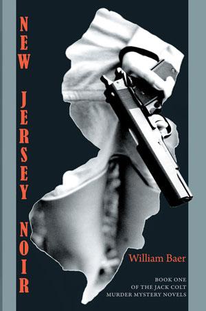 New Jersey Noir - A Novel by William Baer