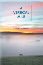 A Vertical Mile - Poems by Richard Wakefield