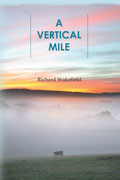 A Vertical Mile - poems by Richard Wakefield - front cover (click to enlarge)