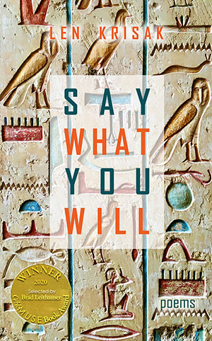 Say What You Will- poems by Len Krisak