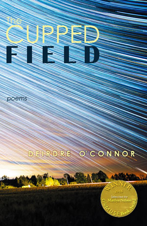 The Cupped Field - Poems by Deirdre O'Connor