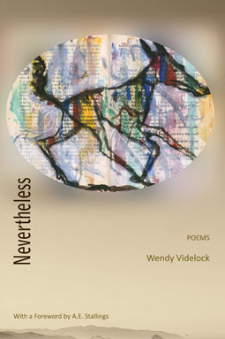 Nevertheless - poems by Wendy Videlock
