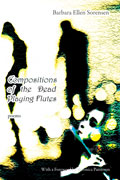 Compositions of the Dead Playing Flutes - poems by Barbara Ellen Sorensen - front cover (click to enlarge)