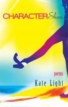Character Shoes - Poems by Kate Light