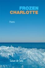 Frozen Charlotte - Poems by Susan de Sola
