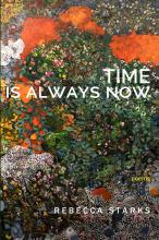 Time Is Always Now - Poems by Rebecca Starks