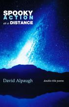 Spooky Action at a Distance - Poems by David Alpaugh