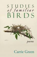 Studies of Familiar Birds - Poems by Carrie Green