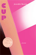 Cup - poems by Jeredith Merrin - front cover (click to enlarge)